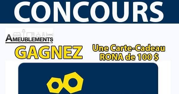 Concours GAGNEZ UNE CARTE-CADEAU RONA DE 100 $