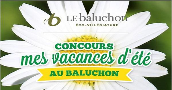 Concours MES VACANCES DE RÊVE AU BALUCHON!