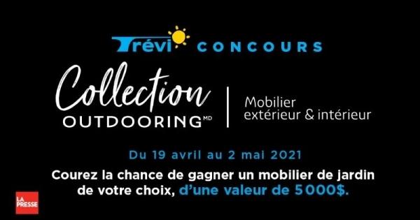 Concours Gagnez un mobilier extérieur de la collection Outdooring de Trévi d'une valeur de 5 000$!