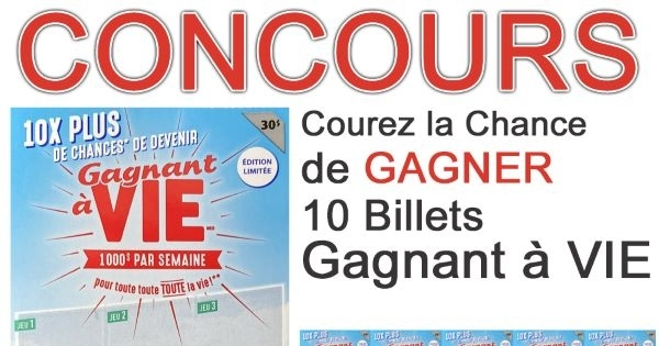 Concours Gagnez 10 Billets GAGNANT à VIE Édition Limitée!
