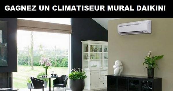 Concours gagnez un climatiseur mural de marque daikin for Climatiseur mural quebec