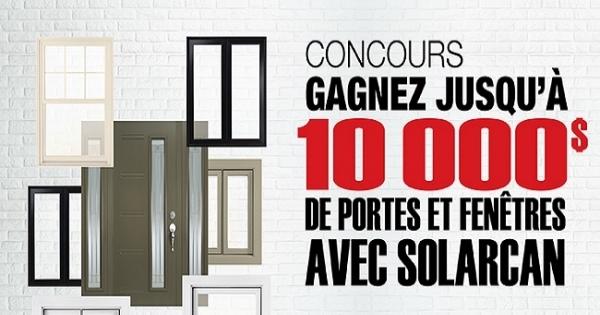 Concours gagnez jusqu 39 10 000 de portes et fen tres avec for Fenetre solarcan